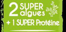 2 Super Algues + 1 Super Protéine