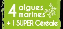 4 algues marines + 1 super Céréale